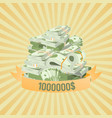 pile bundles with money with million dollars vector image