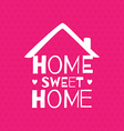 Romantic greeting card Home Sweet home vector image