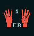 count on fingers number four gesture stylized vector image vector image