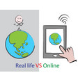 real life vs online vector image vector image