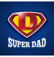 super dad logo design for fathers day vector image vector image