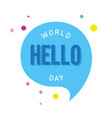 world hello day background with colorful dot vector image vector image