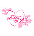 calligraphy phrase happy valentines day with heart vector image vector image