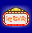 happy mothers day movie theatre marquee vector image vector image