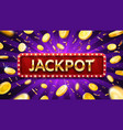 jackpot banner with falling gold coins and vector image