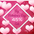 big valentines day sale 45 percent discounts with vector image