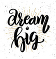 dream big hand drawn motivation lettering quote vector image vector image