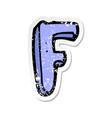 retro distressed sticker of a cartoon letter f vector image