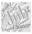 Should You Change Jobs Word Cloud Concept vector image vector image