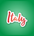 italy - handwritten text sticker with lettering vector image