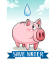 Save water with piggy bank