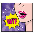 woman face with wtf pop art message vector image vector image