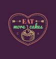 eat more cakes vintage cake logo bakery vector image