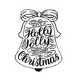 have a holly jolly christmas hand lettering vector image vector image