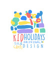kid holidays fun and games logo template original vector image