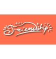 Friendship lettering vector image