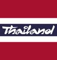 handwritten word thailand on thai flag vector image vector image