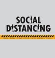 showing social distancing between people vector image vector image