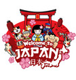 greeting welcome to japan with cute style cartoon vector image