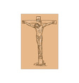 Jesus Christ hanging on the cross vector image vector image