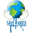 Save water sign with earth melting vector image vector image