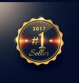 2017 no 1 seller golden premium badge label design vector image vector image