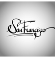 San Francisco hand lettering - calligraphy vector image