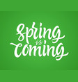 spring is coming - hand drawn brush pen vector image