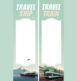 set of travel templates with ship and train vector image
