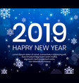 2019 happy new year background with christmas vector image vector image