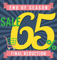 65 Percent End of Season Sale vector image vector image