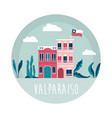 valparaiso city with vector image