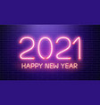 2021 happy new year neon lamps on brick wall pink vector image vector image