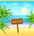 wooden sign on tropical beach exotic beach with vector image vector image