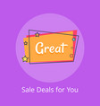 great sale deals for you inscription stars vector image vector image