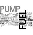 when fuel pumps give up the ghost text word cloud vector image vector image