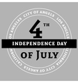 Independens day LA gray vector image vector image