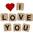 wooden blocks spelling the inscription i love you vector image