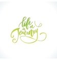 Life is a journey vector image