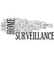 When home surveillance is your best friend text