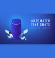 isometric voice assistant automated text chats vector image