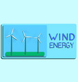 wind power alternative energy ecology vector image