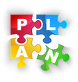 PLAN puzzle pieces with shadow vector image vector image