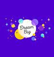 dream big speech bubble banner poster speech vector image vector image