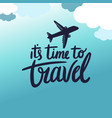 its time to travel clound plane blue sky backgrou vector image