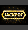 jackpot gold casino lotto label with glowing lamps vector image