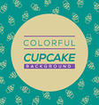 Colorful Cupcake Background vector image vector image