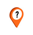 map pointer with question sign flat isometric vector image