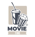 movie time popcorn and soft drink snacks banner vector image