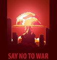 nuclear explosion in the city russia say no to vector image